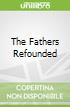 The Fathers Refounded