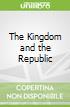 The Kingdom and the Republic
