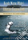 Randy Wayne White's Ultimate Tarpon Book