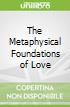 The Metaphysical Foundations of Love