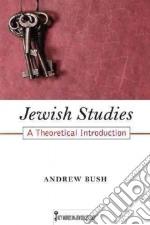 Jewish Studies libro in lingua di Bush Andrew