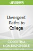 Divergent Paths to College