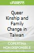 Queer Kinship and Family Change in Taiwan
