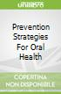 Prevention Strategies For Oral Health
