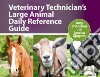 Veterinary Technician's Large Animal Daily Reference Guide libro str