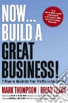 Now, Build a Great Business! libro str