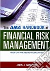 The AMA Handbook of Financial Risk Management libro str
