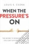 When the Pressure's On libro str