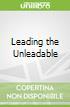 Leading the Unleadable libro str