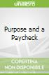 Purpose and a Paycheck