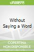 Without Saying a Word