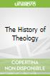 The History of Theology