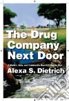Drug Company Next Door