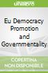 Eu Democracy Promotion and Governmentality