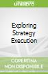 Exploring Strategy Execution