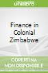 Finance in Colonial Zimbabwe