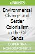 Environmental Change and Settler Colonialism in the Oil Sands