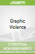 Graphic Violence