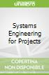 Systems Engineering for Projects