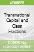 Transnational Capital and Class Fractions