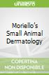 Moriello's Small Animal Dermatology
