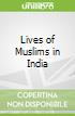 Lives of Muslims in India