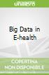 Big Data in E-health