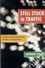 Still Stuck in Traffic libro in lingua di Downs Anthony
