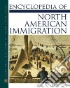 Encyclopedia Of North American Immigration