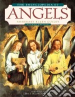 The Encyclopedia of Angels libro in lingua di Guiley Rosemary