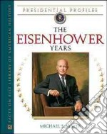 The Eisenhower Years libro in lingua di Mayer Michael S.