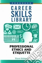 Professional Ethics and Etiquette libro in lingua di FERGUSON Pub. Co. (COR)