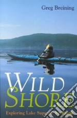 Wild Shore libro in lingua di Breining Greg