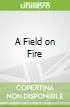 A Field on Fire