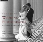 The Art of Wedding Photography libro in lingua di Cantrell Bambi, Cohen Skip