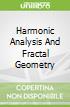 Harmonic Analysis And Fractal Geometry