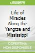Life of Miracles Along the Yangtze and Mississippi