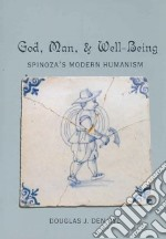 God, Man, and Well-being libro in lingua di Uyl Douglas J. Den