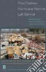 The Children Hurricane Katrina Left Behind libro in lingua di Robinson Sharon P. (EDT), Brown Christopher II (EDT)