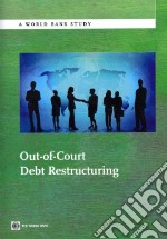 Out-of-court Debt Restructuring libro in lingua di Garrido Jose M.