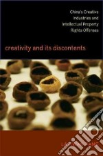 Creativity and Its Discontents libro in lingua di Pang Laikwan