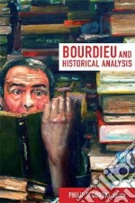 Bourdieu and Historical Analysis libro in lingua di Gorski Philip S. (EDT)