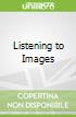 Listening to Images