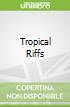 Tropical Riffs