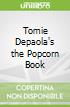 Tomie Depaola's the Popcorn Book