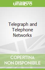 Telegraph and Telephone Networks libro in lingua di Jarnow Jesse