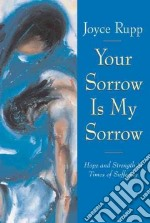 Your Sorrow Is My Sorrow libro in lingua di Rupp Joyce