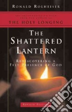 The Shattered Lantern libro in lingua di Rolheiser Ronald