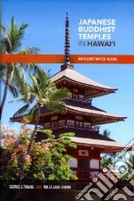 Japanese Buddhist Temples of Hawaii libro in lingua di Tanabe George J., Tanabe Willa Jane