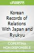 Korean Records of Relations With Japan and Ryukyu